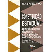 CONSTITUIÇÃO ESTADUAL - COMPETÊNCIA PARA ELABORAÇÃO DA CONSTITUIÇÃO DO ESTADO-MEMBRO <br> Gabriel Ivo