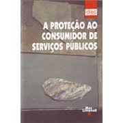 PROTEÇÃO DO CONSUMIDOR DE SERVIÇOS PÚBLICO <br> Instituto Brasileiro de Defesa do Consumidor - IDEC
