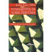 FUNDAMENTOS DA NORMA TRIBUTÁRIA <br> Joana Lins e Silva