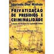 PRIVATIZAÇÃO DE PRESÍDIOS E CRIMINALIDADE <br> Laurindo Dias Minhoto