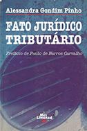 FATO JURÍDICO TRIBUTÁRIO <br> Alessandra Gondim Pinho  - LIVRARIA MAX LIMONAD