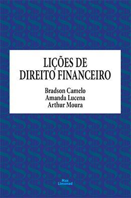 LIÇÕES DE DIREITO FINANCEIRO <br> Bradson Camelo <br> Amanda Lucena <br> Arthur Moura  - LIVRARIA MAX LIMONAD