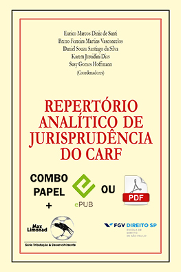REPERTÓRIO ANALÍTICO DE JURISPRUDÊNCIA  DO CARF - Formato COMBO <br> Eurico M. D. de Santi, Breno F. M. Vasconcelos, Daniel S. S. da Silva, Karem J. Dias e Susy G. Hoffmann (orgs.)  - LIVRARIA MAX LIMONAD