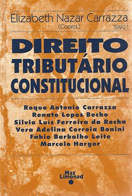 DIREITO TRIBUTÁRIO CONSTITUCIONAL <br> ELIZABETH NAZAR CARRAZZA  - LIVRARIA MAX LIMONAD