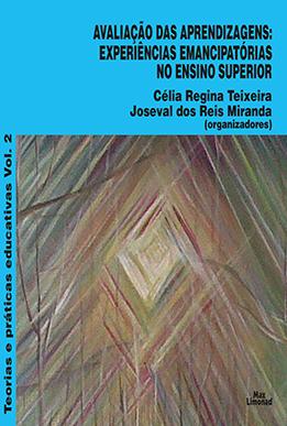 AVALIAÇÃO DAS APRENDIZAGENS: EXPERIÊNCIAS EMANCIPATÓRIAS NO ENSINO SUPERIOR <br> Célia Regina Teixeira <br> Joseval dos Reis Miranda <br> (coordenadores)  - LIVRARIA MAX LIMONAD