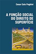A FUNÇÃO SOCIAL DO DIREITO DE SUPERFÍCIE <br> Cesar Calo Peghini  - LIVRARIA MAX LIMONAD
