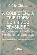 COMPETÊNCIA TRIBUTÁRIA DO ESTADO BRASILEIRO <br> Clélio Chiesa  - LIVRARIA MAX LIMONAD