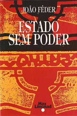 ESTADO SEM PODER <br> João Féder   - LIVRARIA MAX LIMONAD