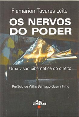NERVOS DO PODER, OS - Uma visão cibernética do direito <br> Flamarion Tavares Leite  - LIVRARIA MAX LIMONAD