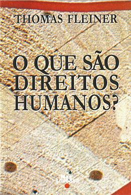 O QUE SÃO DIREITOS HUMANOS? <br> Thomas Fleiner  - LIVRARIA MAX LIMONAD