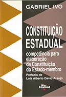 CONSTITUIÇÃO ESTADUAL - COMPETÊNCIA PARA ELABORAÇÃO DA CONSTITUIÇÃO DO ESTADO-MEMBRO <br> Gabriel Ivo  - LIVRARIA MAX LIMONAD