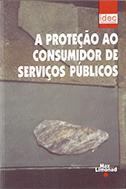 PROTEÇÃO DO CONSUMIDOR DE SERVIÇOS PÚBLICO <br> Instituto Brasileiro de Defesa do Consumidor - IDEC  - LIVRARIA MAX LIMONAD