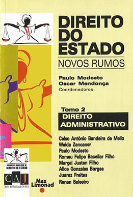 DIREITO DO ESTADO – NOVOS RUMOS - Tomo 2 - ADMINISTRATIVO <br> Paulo Modesto <br> Oscar Mendonça (Coord)  - LIVRARIA MAX LIMONAD