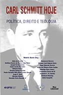CARL SCHMITT HOJE: POLÍTICA, DIREITO E TEOLOGIA <br> Roberto Bueno (Organizador)  - LIVRARIA MAX LIMONAD