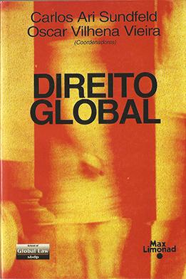 DIREITO GLOBAL <br> Carlos Ari Sundfeld <br> Oscar Vilhena Vieira <br> (coordenadores)  - LIVRARIA MAX LIMONAD