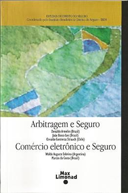 ARBITRAGEM E SEGURO - COMÉRCIO ELETRÔNICO E SEGURO <br> Coordenado pelo Instituto Brasileiro de Direito do Seguro - IBDS  - LIVRARIA MAX LIMONAD