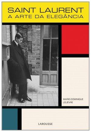 Livro - Saint Laurent - a Arte da Elegância