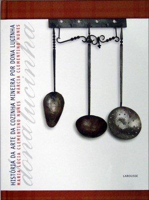 História da Arte da Cozinha Mineira Por Dona Lucinha