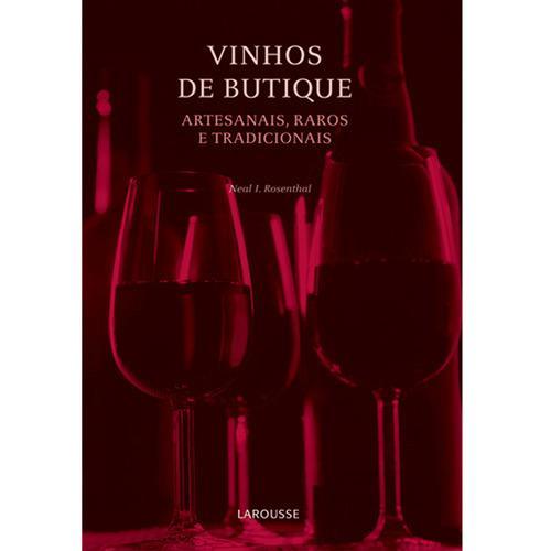 Vinhos de Butique: Artesanais, Raros e Tradicionais