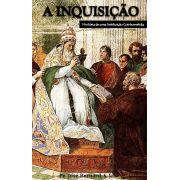 A Inquisição, História de uma Instituição Controvertida - Pe. José Bernard