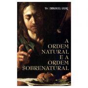 A Ordem Natural e a Ordem Sobrenatural - Pe. Emmanuel-André