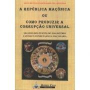 A República Maçônica ou Como Produzir a Corrupção Universal
