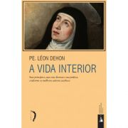 A Vida Interior - Pe. L�on Dehon