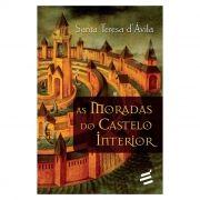 As Moradas do Castelo Interior - S. Teresa de Ávila