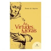 As Virtudes Morais - S. Tomás de Aquino