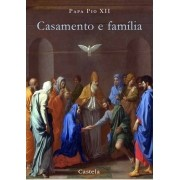 Casamento e Família - Papa Pio XII