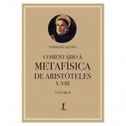 Comentário à Metafísica de Aristóteles - V-VIII (Vol. II) - S. Tomás de Aquino