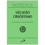 Comentário às Cartas de São Paulo - Vol. 27 - 2/3 - S. João Crisóstomo