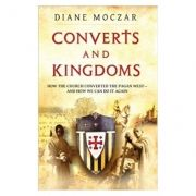 Converts and Kingdoms - Diane Moczar
