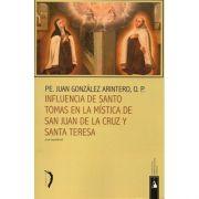 Influencia de Santo Tomas en la mística de San Juan de la Cruz y Santa Teresa