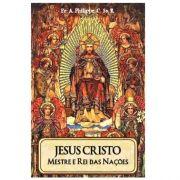 Jesus Cristo, Mestre e Rei das Nações - Pe. A. Philippe, C.Ss.R.