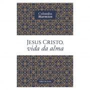 Jesus Cristo, Vida da Alma - Columba Marmion