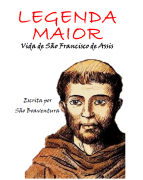 Legenda Maior: Vida de S�o Francisco de Assis - S�o Boaventura