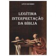 Legítima Interpretação da Bíblia - Lúcio Navarro
