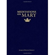 Meditations on Mary - Jacques-Bénigne Bossuet