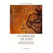 O Coração de Jesus: Segundo a Doutrina de Santa Margarida Maria