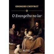 O Evangelho no Lar - Georges Chevrot