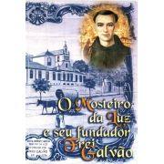 O Mosteiro da Luz e seu Fundador Frei Galvão