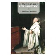 Opúsculo sobre o Livre-Arbítrio - S. Bernardo de Claraval