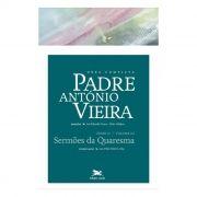 P. António Vieira - Obra completa - Tomo 2 - Vol. III: Sermões da Quaresma