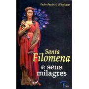 Santa Filomena e seus milagres - Pe. Paulo H. O`Sullivan