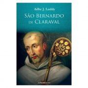 São Bernardo de Claraval - Ailbe J. Luddy