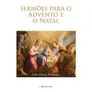 Sermões para o Advento e o Natal - John Henry Newman