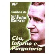 Sonhos de São João Bosco: Céu, Inferno e Purgatório
