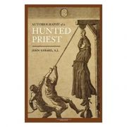 The Autobiography of a Hunted Priest - John Gerard