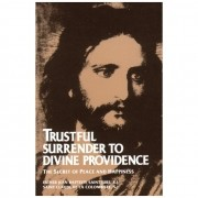 Trustful Surrender to Divine Providence - St. Claude de la Colombiere and Fr. Jean Baptiste Saint-Jure